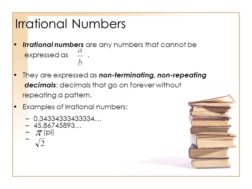 Irrational Numbers Irrational numbers are any numbers that cannot be expressed as.
