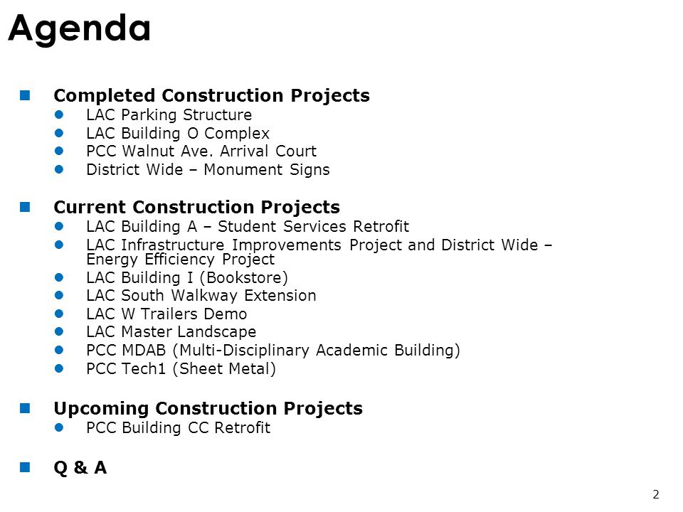 Agenda Completed Construction Projects LAC Parking Structure LAC Building O Complex PCC Walnut Ave.