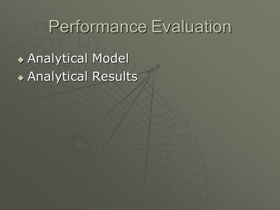 Performance Evaluation Analytical Model Analytical Model Analytical Results Analytical Results