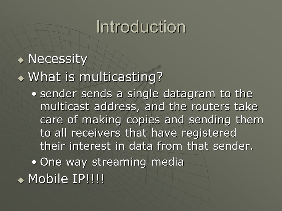 Introduction Necessity Necessity What is multicasting.