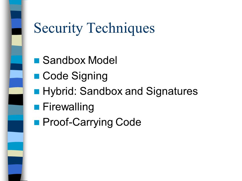 Security Techniques Sandbox Model Code Signing Hybrid: Sandbox and Signatures Firewalling Proof-Carrying Code