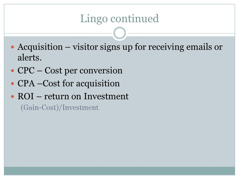 Lingo continued Acquisition – visitor signs up for receiving  s or alerts.