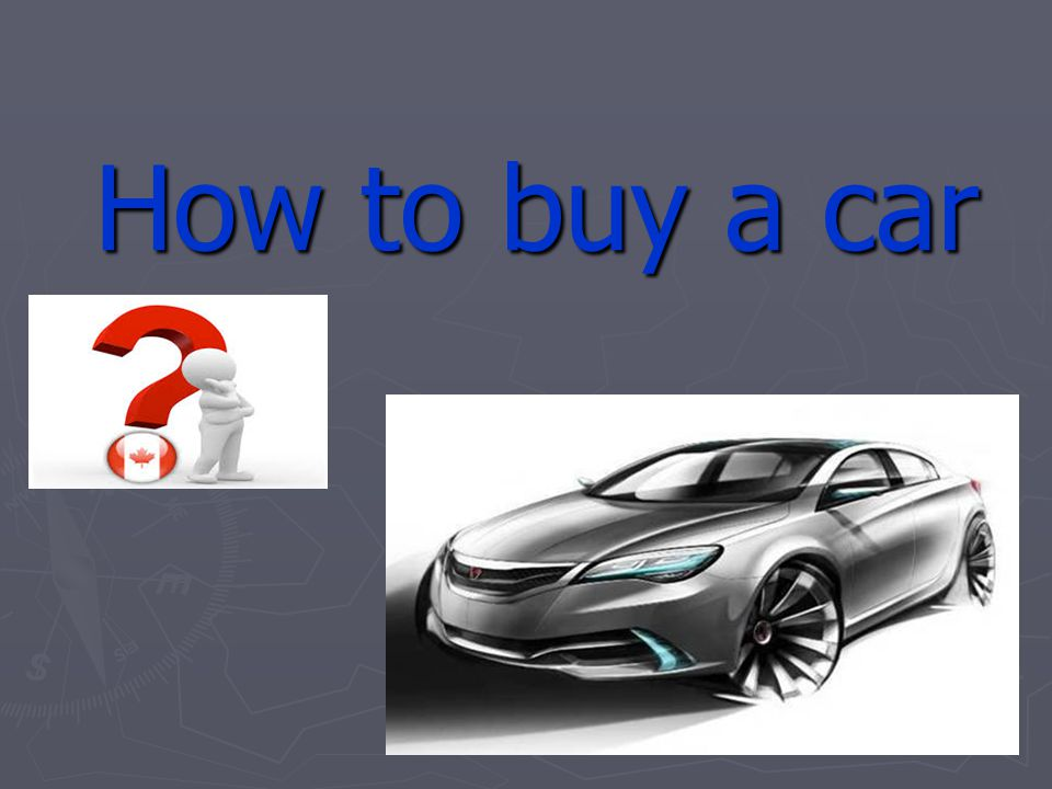 How to buy a car How to buy a car