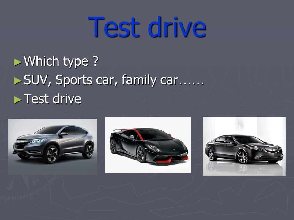 Test drive Which type . Which type .