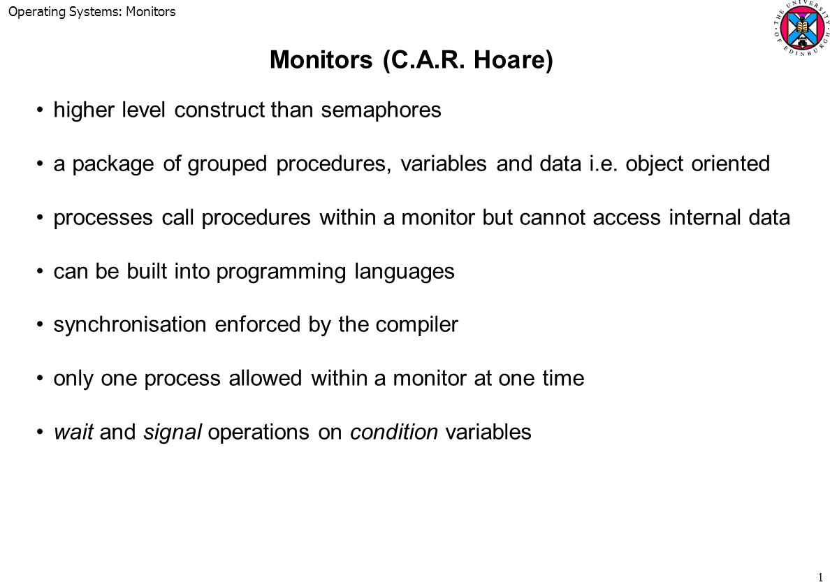 Operating Systems: Monitors 1 Monitors (C A R  Hoare) higher level