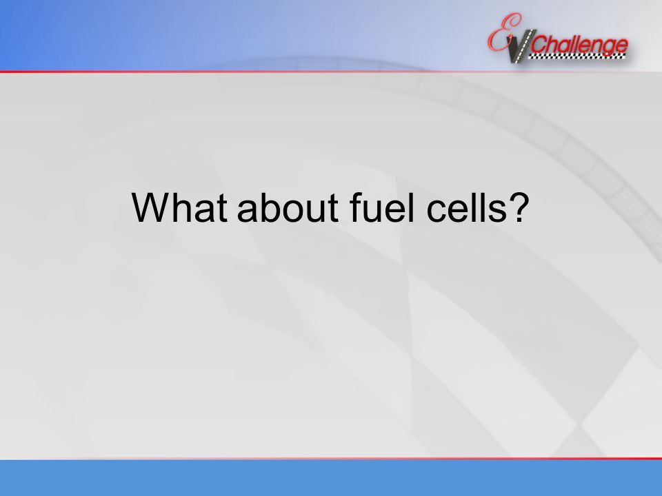 What about fuel cells
