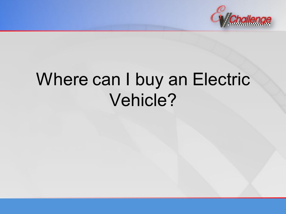 Where can I buy an Electric Vehicle