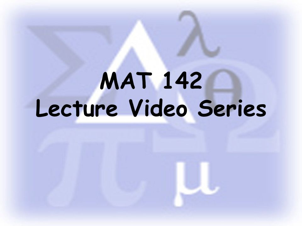 Mat 142 Lecture Video Series Symbolic Logic Objectives Determine If