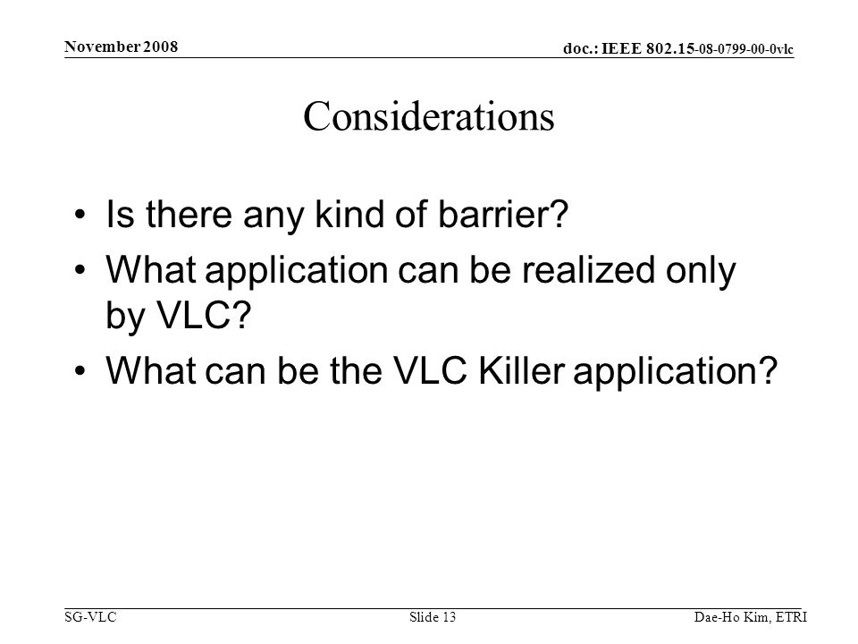 doc.: IEEE vlc SG-VLC Considerations Is there any kind of barrier.