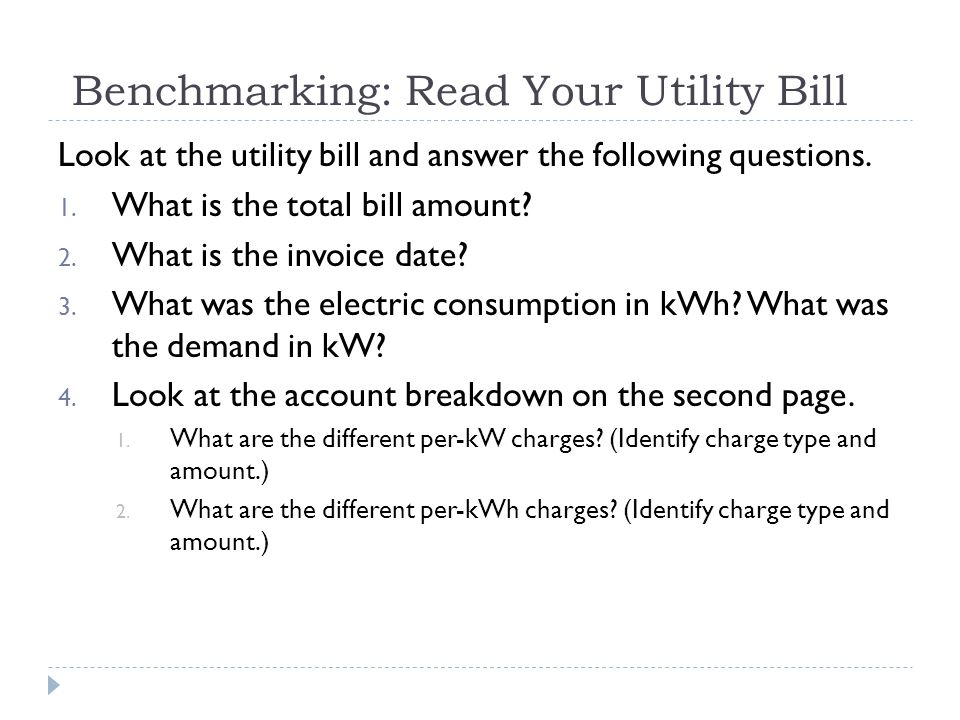 Benchmarking: Read Your Utility Bill Look at the utility bill and answer the following questions.