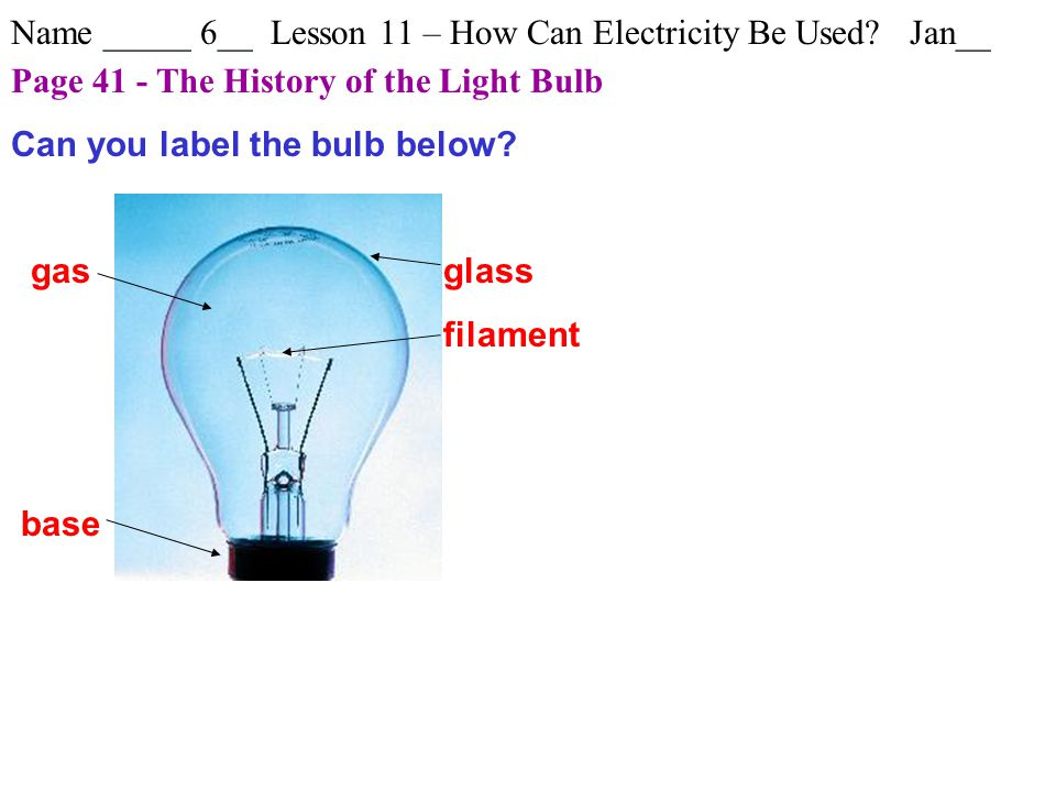 Name _____ 6__ Lesson 11 – How Can Electricity Be Used.