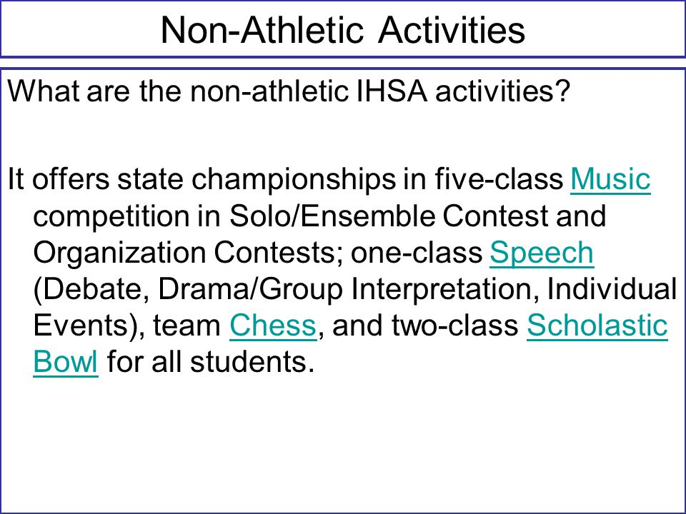 Non-Athletic Activities What are the non-athletic IHSA activities.