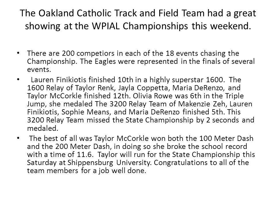 The Oakland Catholic Track and Field Team had a great showing at the WPIAL Championships this weekend.