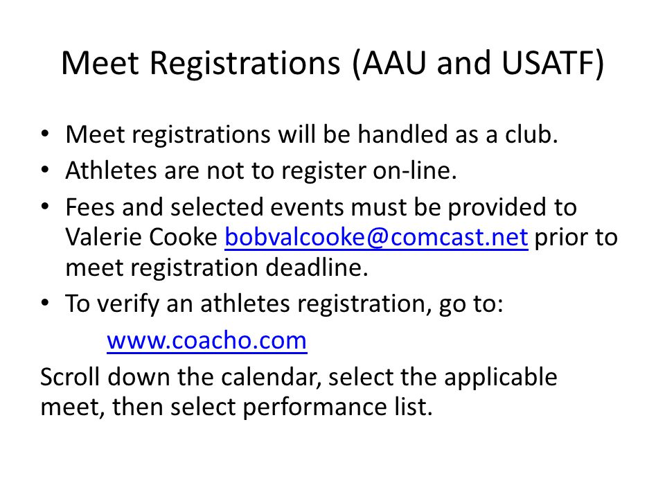Meet Registrations (AAU and USATF) Meet registrations will be handled as a club.