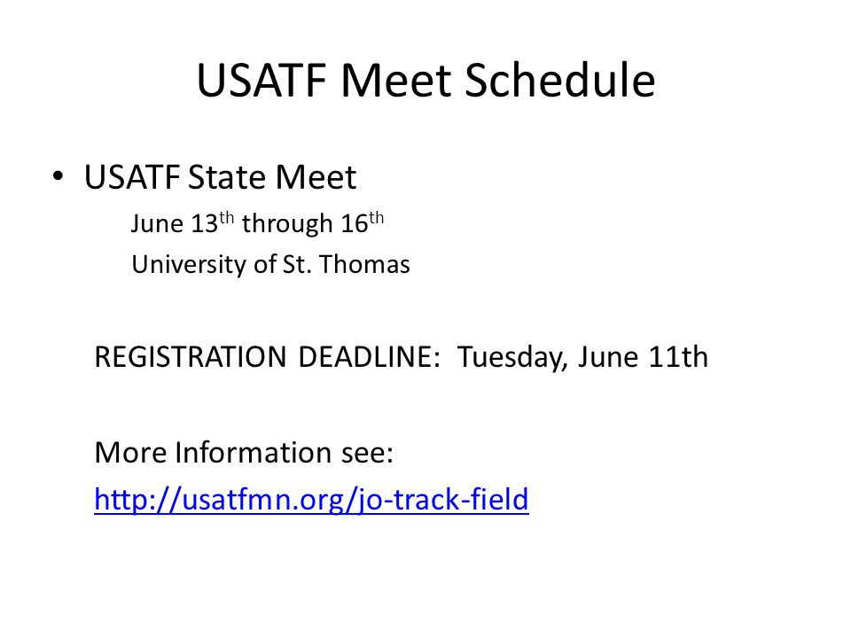 USATF Meet Schedule USATF State Meet June 13 th through 16 th University of St.