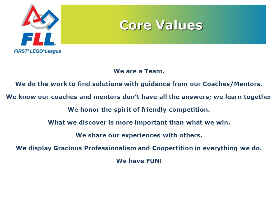 We are a Team. We do the work to find solutions with guidance from our Coaches/Mentors.