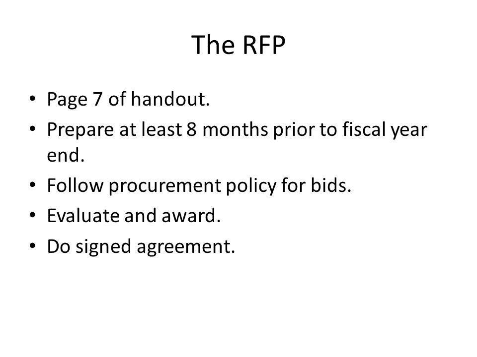 The RFP Page 7 of handout. Prepare at least 8 months prior to fiscal year end.