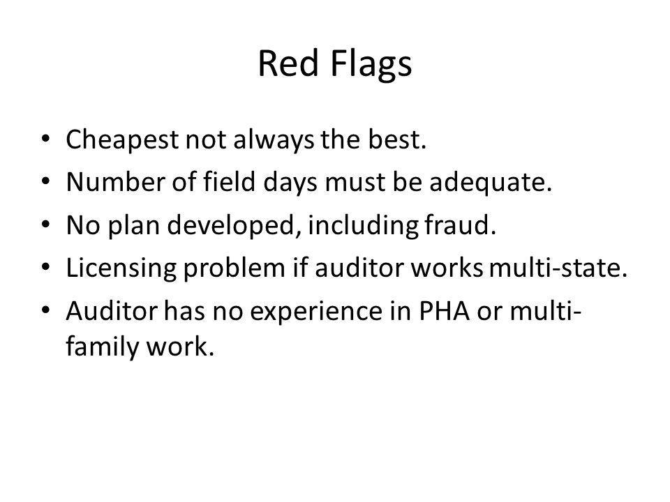 Red Flags Cheapest not always the best. Number of field days must be adequate.