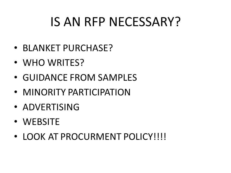 IS AN RFP NECESSARY. BLANKET PURCHASE. WHO WRITES.