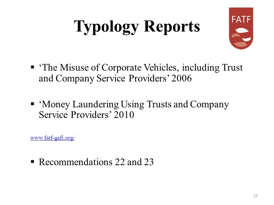 Typology Reports The Misuse of Corporate Vehicles, including Trust and Company Service Providers 2006 Money Laundering Using Trusts and Company Service Providers Recommendations 22 and 23 10