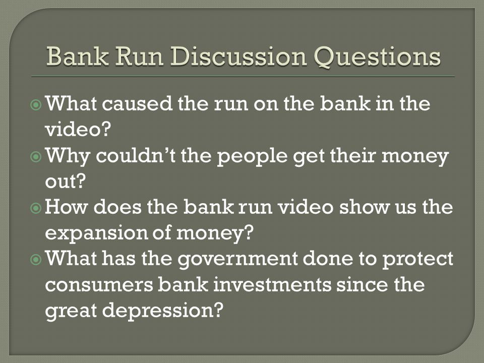 What caused the run on the bank in the video. Why couldnt the people get their money out.