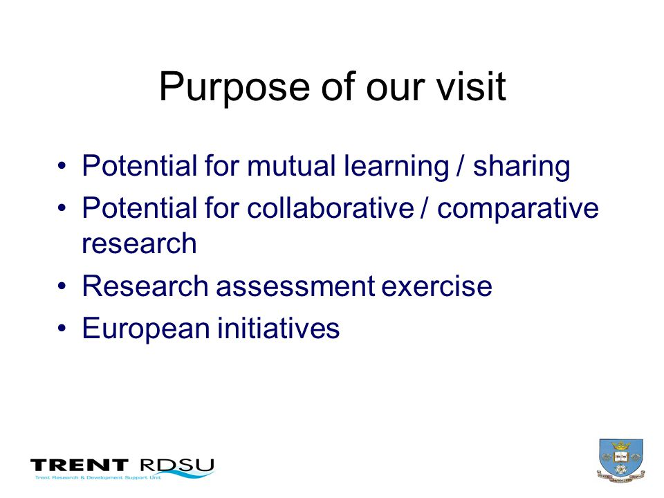 Purpose of our visit Potential for mutual learning / sharing Potential for collaborative / comparative research Research assessment exercise European initiatives
