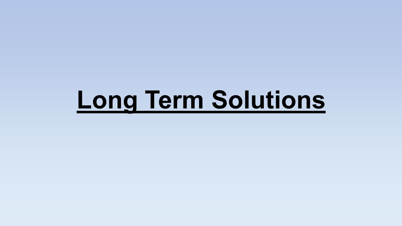 Long Term Solutions