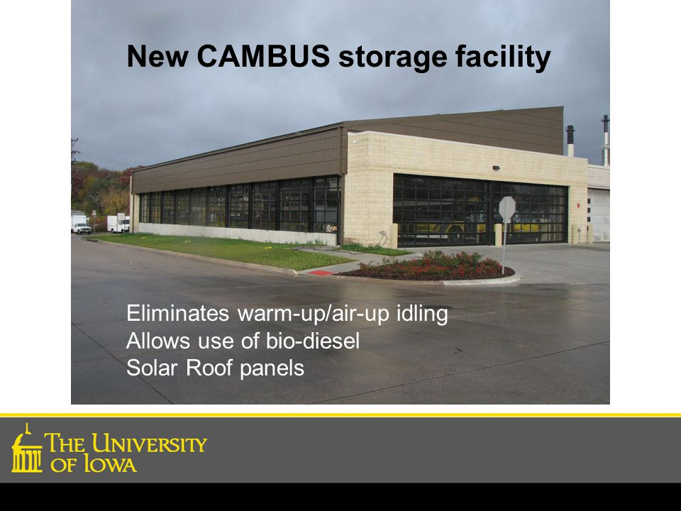 New CAMBUS storage facility Eliminates warm-up/air-up idling Allows use of bio-diesel Solar Roof panels