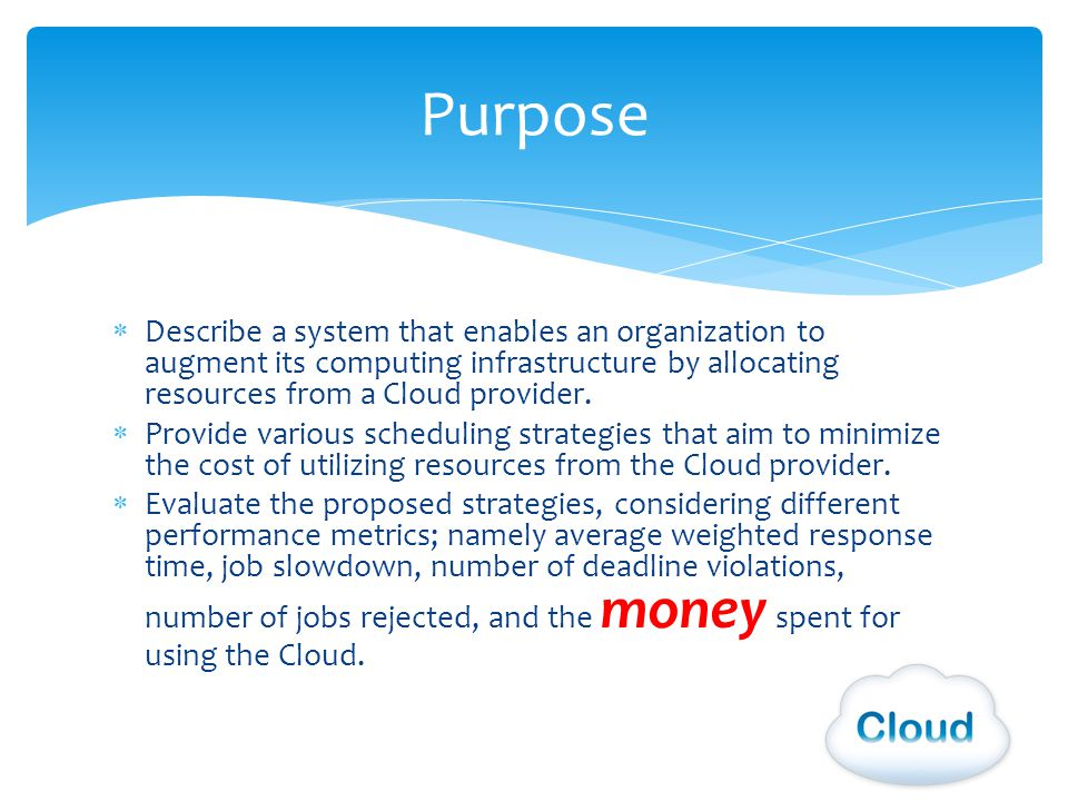 Describe a system that enables an organization to augment its computing infrastructure by allocating resources from a Cloud provider.
