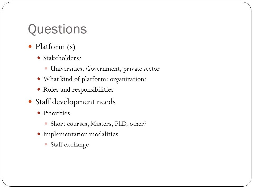 Questions Platform (s) Stakeholders.