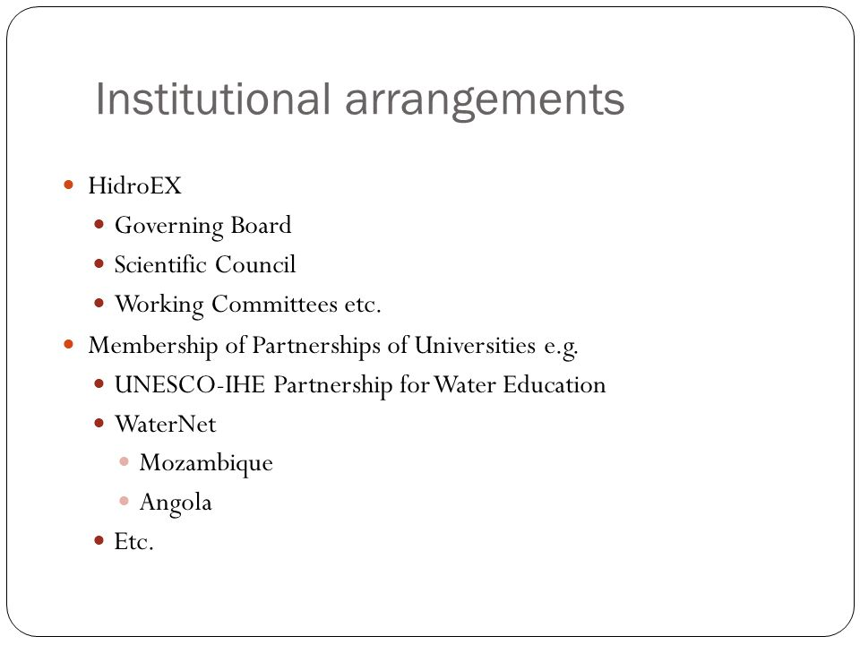 Institutional arrangements HidroEX Governing Board Scientific Council Working Committees etc.