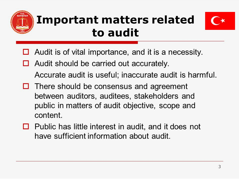 Important matters related to audit 3 Audit is of vital importance, and it is a necessity.