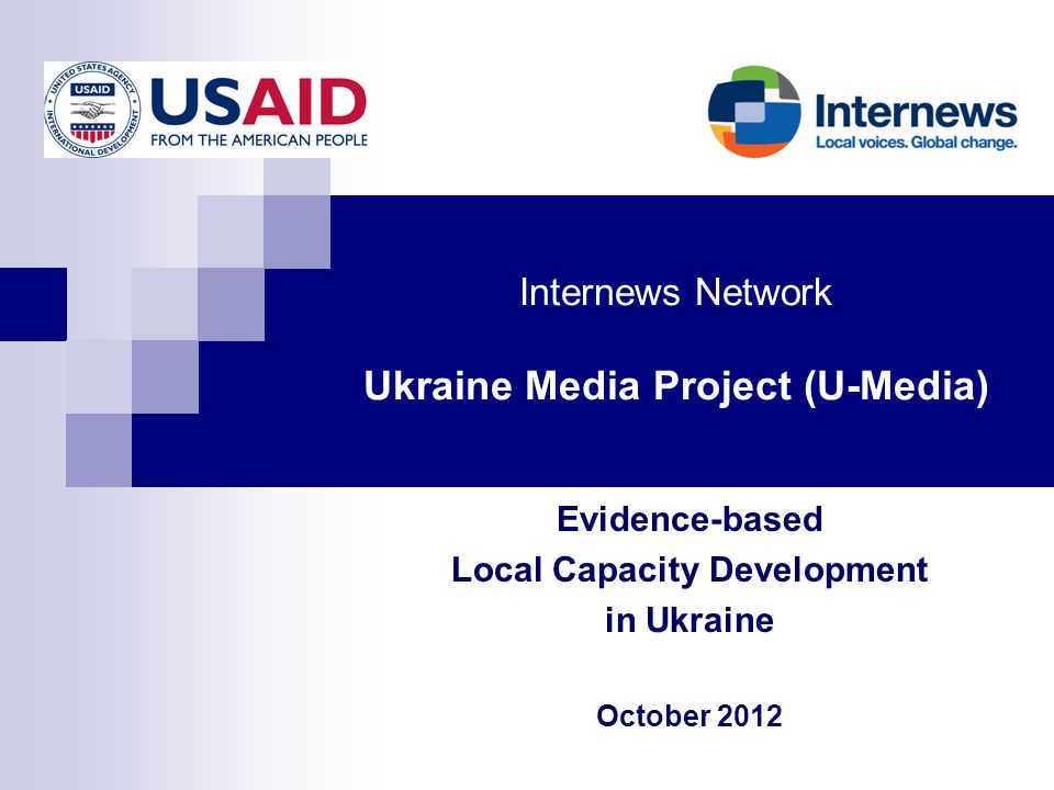 Internews Network Ukraine Media Project (U-Media) Evidence-based Local Capacity Development in Ukraine October 2012
