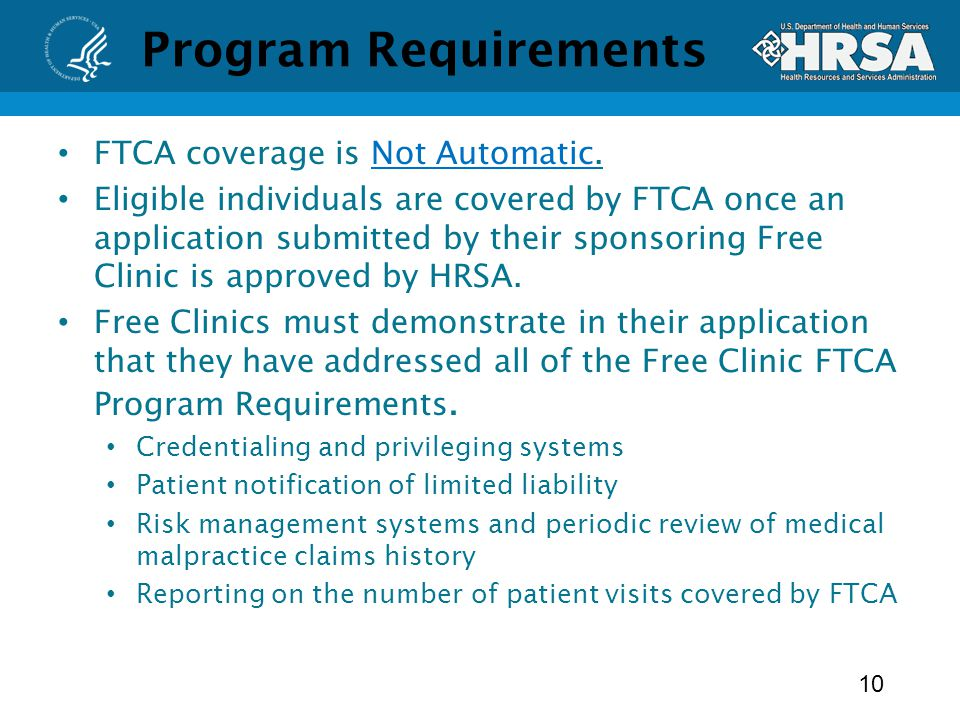Program Requirements FTCA coverage is Not Automatic.