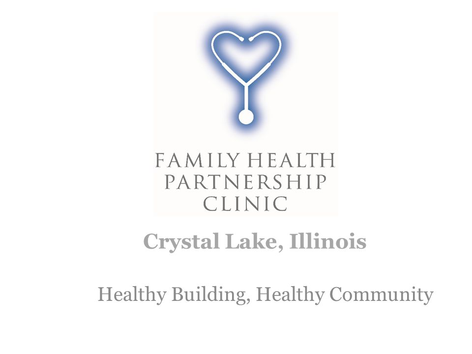 Healthy Building, Healthy Community Crystal Lake, Illinois