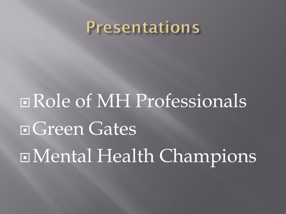 Role of MH Professionals Green Gates Mental Health Champions