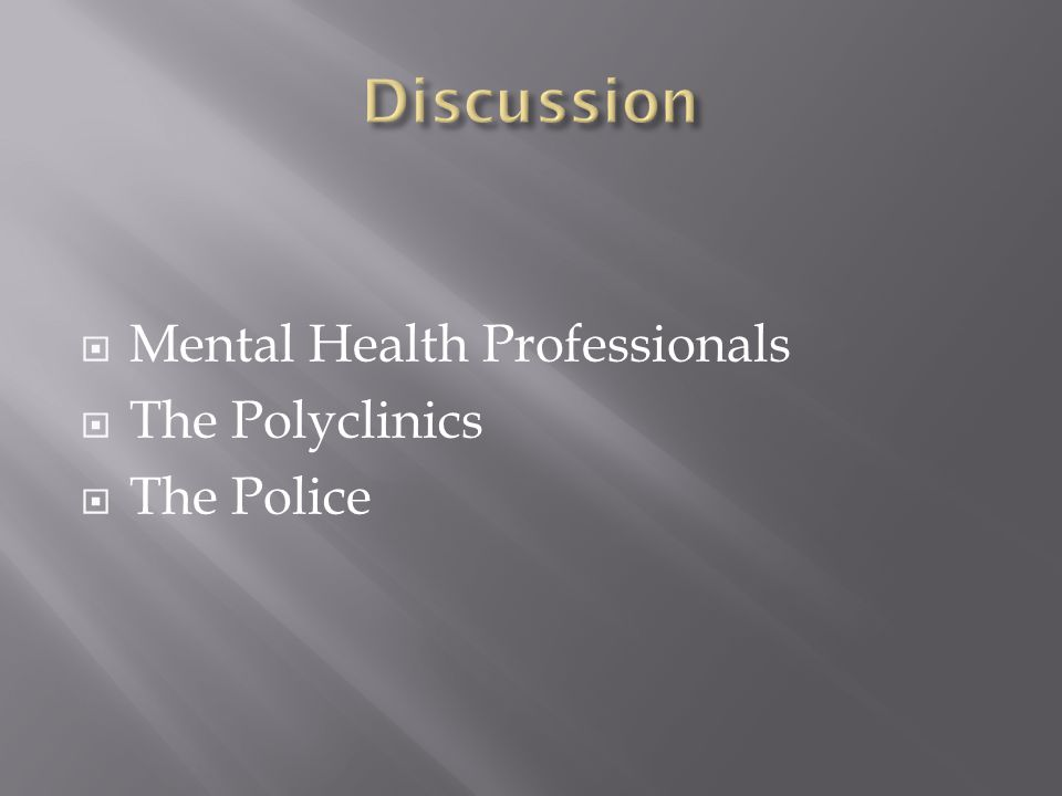 Mental Health Professionals The Polyclinics The Police