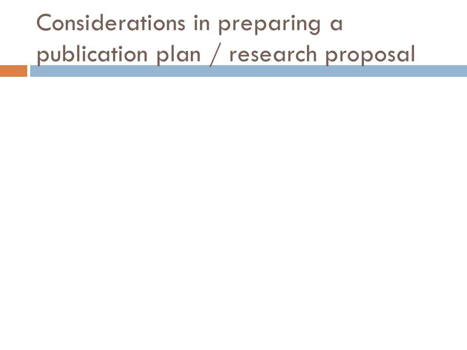 Considerations in preparing a publication plan / research proposal