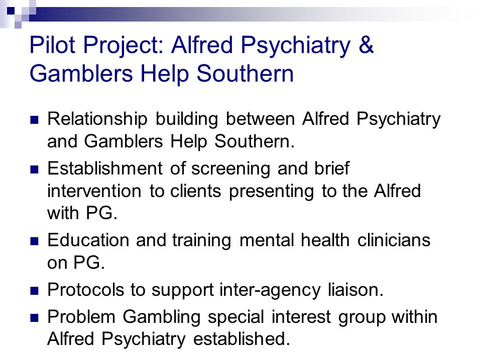 Pilot Project: Alfred Psychiatry & Gamblers Help Southern Relationship building between Alfred Psychiatry and Gamblers Help Southern.