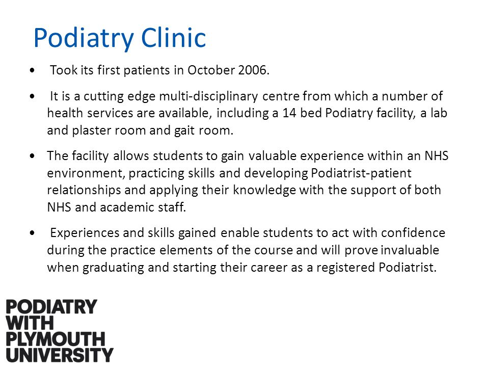 Podiatry Clinic Took its first patients in October 2006.