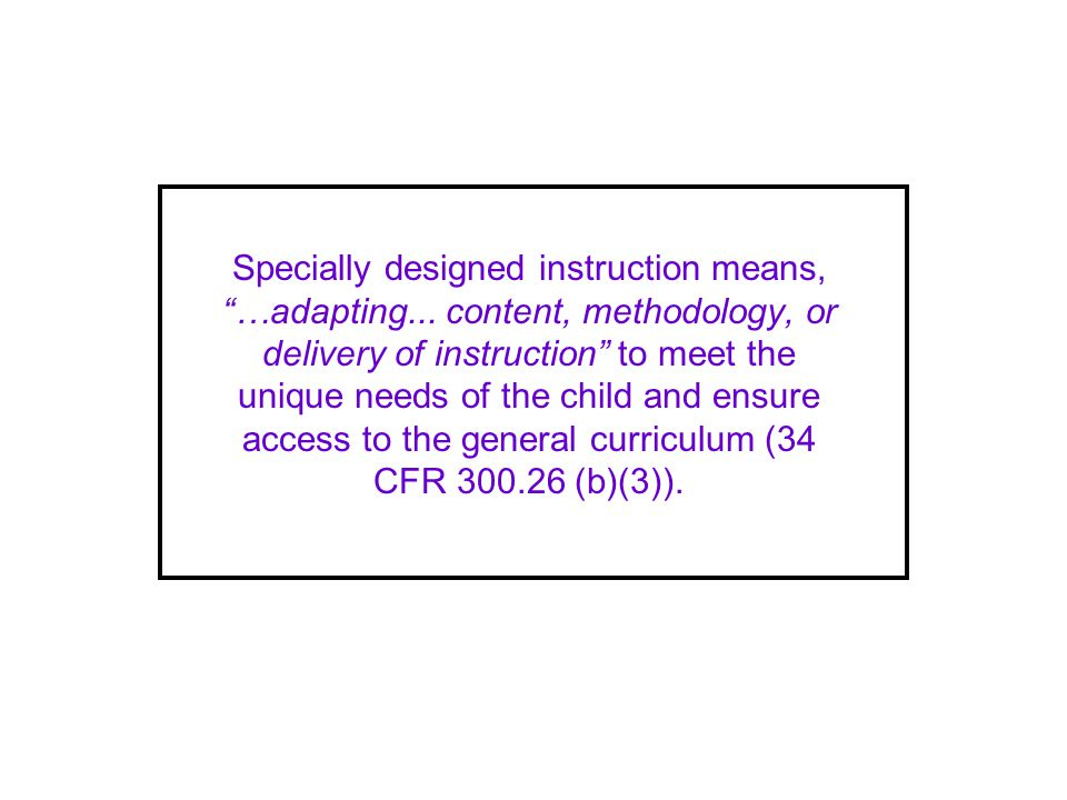 Specially designed instruction means, …adapting...
