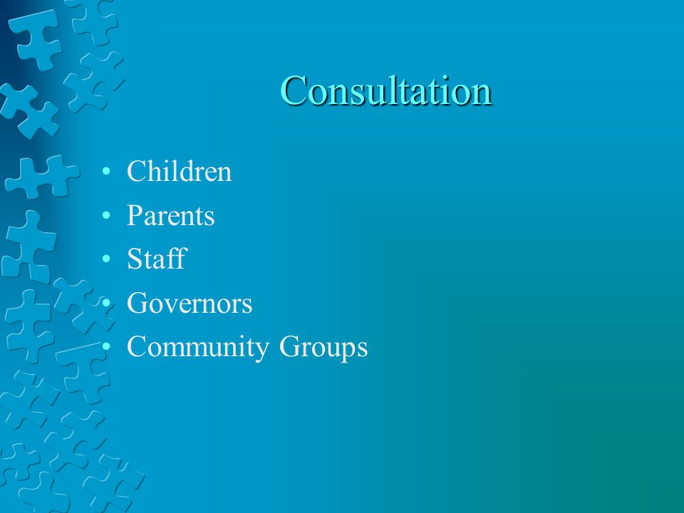 Consultation Children Parents Staff Governors Community Groups