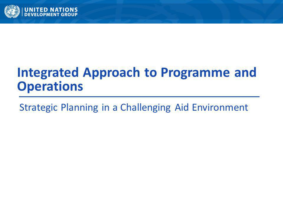 Integrated Approach to Programme and Operations Strategic Planning in a Challenging Aid Environment