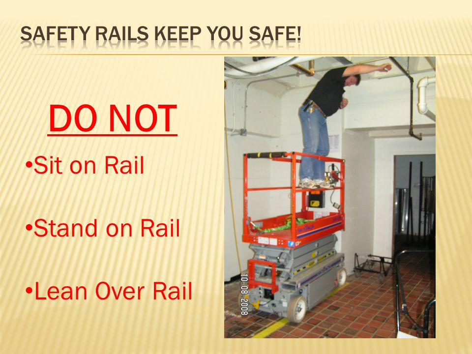 DO NOT Sit on Rail Stand on Rail Lean Over Rail