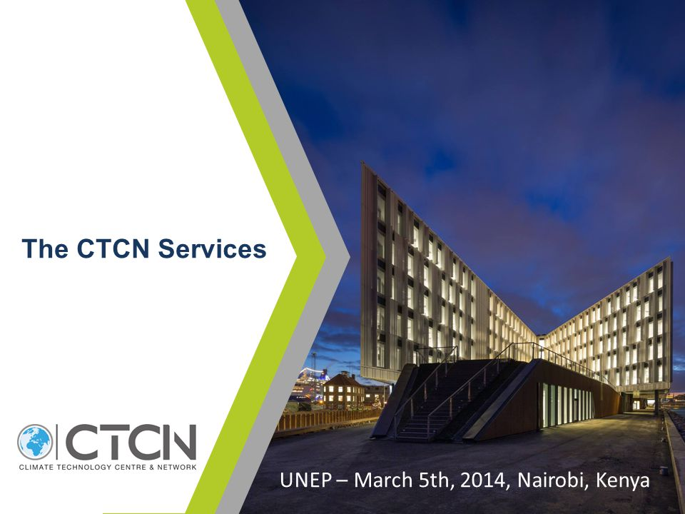 The CTCN Services UNEP – March 5th, 2014, Nairobi, Kenya