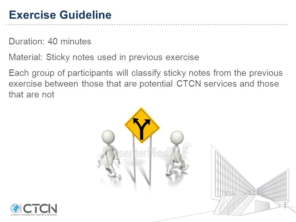 Duration: 40 minutes Material: Sticky notes used in previous exercise Each group of participants will classify sticky notes from the previous exercise between those that are potential CTCN services and those that are not Exercise Guideline