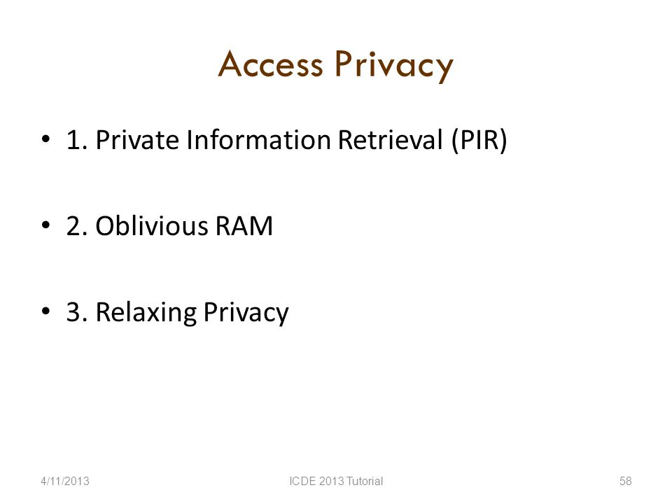 Access Privacy 1. Private Information Retrieval (PIR) 2.