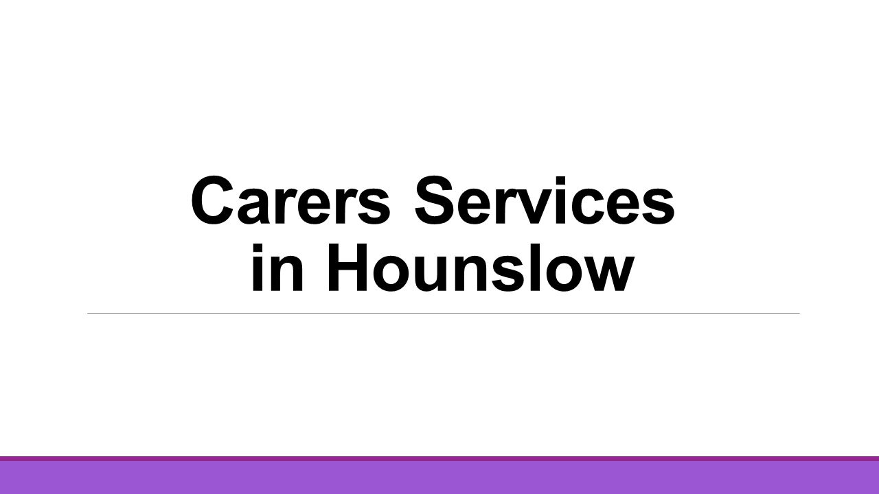 Carers Services in Hounslow