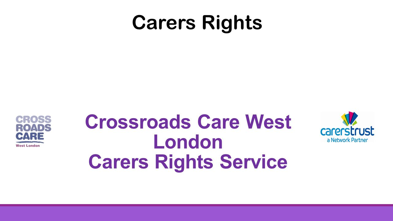 Carers Rights Crossroads Care West London Carers Rights Service