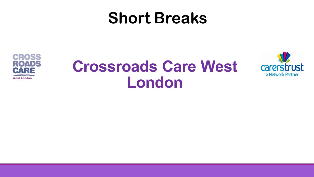 Short Breaks Crossroads Care West London